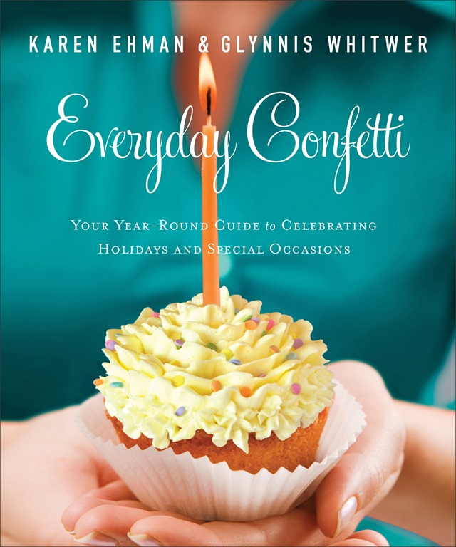 Everyday Confetti: Celebrating Holidays and Special Occasions