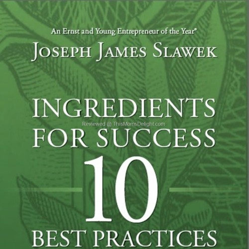 Ingredients for Success: 10 Best Practices for Business and Life