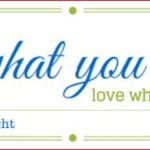 do what you love - this mom's delight