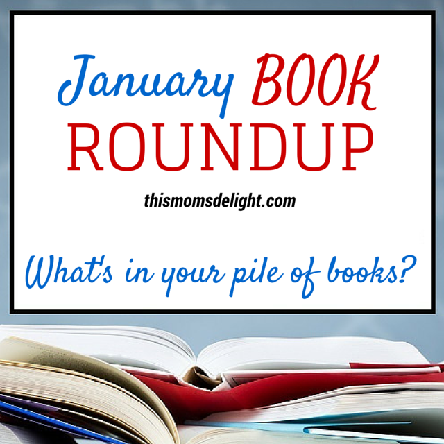 Monthly Book Roundup - thismomsdelight - January