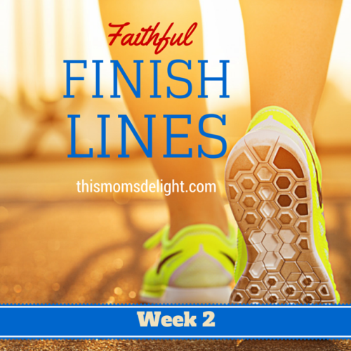 Faithful Finish Lines - Week 2 of the faith and fitness program that helps you with setting goals for healthy eating and fitness - www.thismomsdelight.com