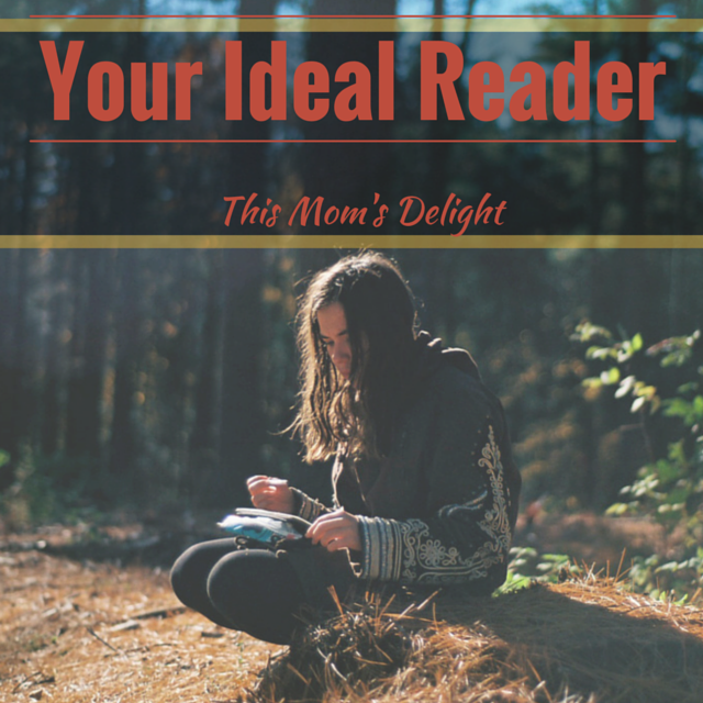 Your Ideal Reader - This Mom's Delight
