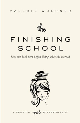 The Finishing School: How One Book Nerd Begin Living What She Learned