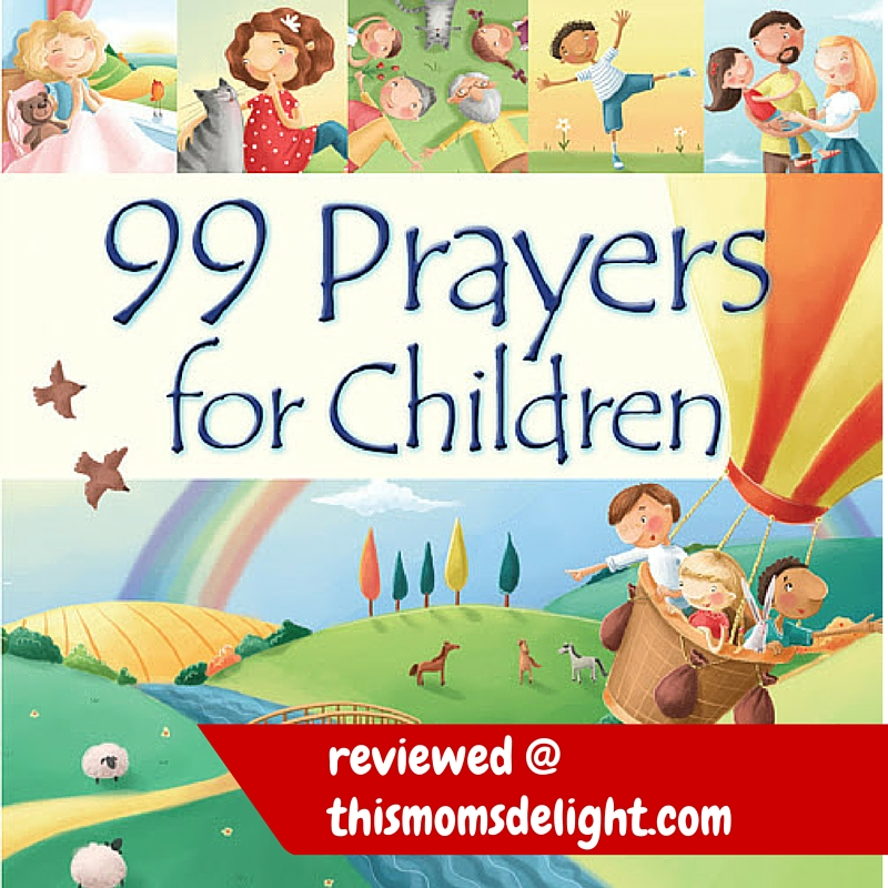 99 Prayers for Children - a children's book reviewed at www.thismomsdelight.com