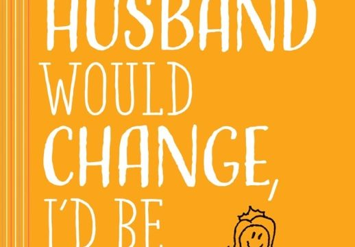 If My Husband Would Change, I'd Be Happy (& Other Myths Wives Believe)