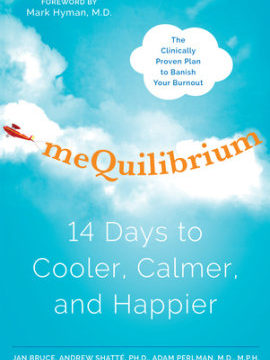 meQuilibrium: 14 Days to Cooler, Calmer, and Happier