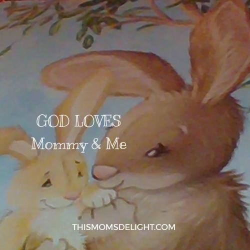 God Love's Mommy & Me