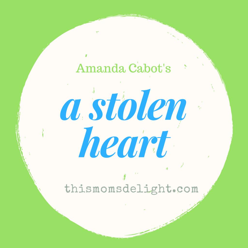 A Stolen Heart :: Christian Fiction by Amanda Cabot