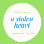 A Stolen Heart :: Christian Fiction by Amanda Cabot