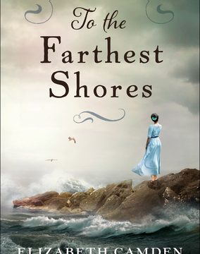 To the Farthest Shores {Christian Fiction}