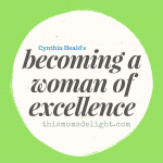 Becoming a Woman of Excellence :: A Bible Study for Women