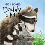 God Loves Daddy & Me