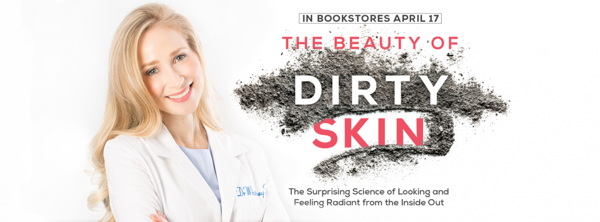 The Beauty of Dirty Skin: The Surprising Science of Looking and Feeling Radiant from the Inside Out