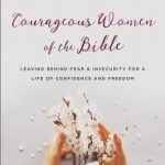 Courageous Women of the Bible