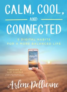 Calm, Cool, and Connected: 5 Digital Habits for a More Balanced Life by Arlene Pellicane (Moody Publishers) Inbox x 10/31/b4 Calm, Cool and Connected x