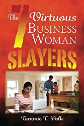 The 7 Virtuous Business Woman Slayers