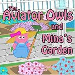 The Aviator Owls and Mina's Garden
